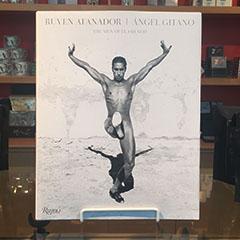 Ruven Afanador: Angel Gitano: The Men of Flamenco