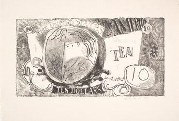 Roy Lichtenstein, Ten Dollar Bill (Ten Dollars), 1956. Lithograph on wove paper, edition 4/25; 16 7/8 x 22 5/8 inches (42.9 x 57.5 cm). Collection of the Whitney Museum of American Art, New York. The Roy Lichtenstein Study Collection; gift of the Roy Lichtenstein Foundation, 2019.92. © Estate of Roy Lichtenstein.